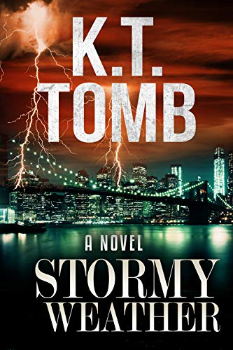 Stormy Weather: A Thriller (Storm McCoy Thriller Book 1) by [Tomb, K.T.]