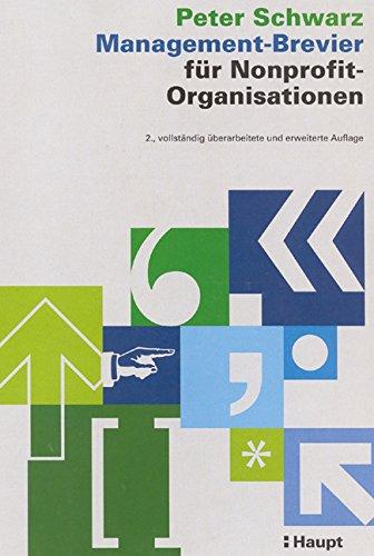 management-brevier-fr-nonprofit-organisationen-eine-einfhrung-in-die-besonderen-probleme-und-techniken-des-managements-von-privaten-nonprofit-organisationen-aus-dem-bereich-der-ffentlichen-npo