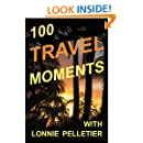 100 Travel Moments: In 42 Countries