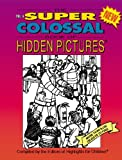 The Super Colossal Book of Hidden Pictures (Vol. 4)