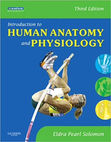 Introduction to Human Anatomy and Physiology, 3e (Pain Research and ...