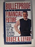 Bulletproof Financial Future, Bruce Lefavi, 0671769804