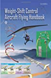 Weight-Shift Control Aircraft Flying Handbook, Faa, 1601703449
