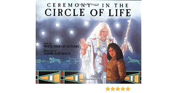 Ceremony in the circle of life white deer of autumn daniel san ceremony in the circle of life white deer of autumn daniel san souci 9780941831680 amazon books fandeluxe Gallery