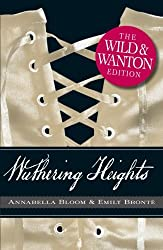 Wuthering Heights the Wild & Wanton Edition
