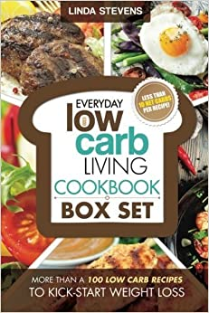 Book Low Carb Living Cookbook Box Set: Low Carb Recipes for Breakfast, Lunch, Dinner, Snacks, Desserts And Slow Cooker by Stevens, Linda (2015)