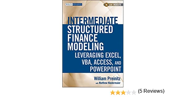 Intermediate Structured Finance Modeling, with Website: Leveraging ...