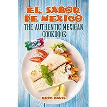 El Sabor de Mexico: The Authentic Mexican Cookbook