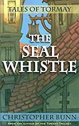 The Seal Whistle (Tales of Tormay)