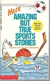 img - for More Amazing but True Sports Stories book / textbook / text book