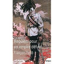 Requiem pour un empire défunt - Nº 553: Histoire de la destruction de l'Autriche-Hongrie