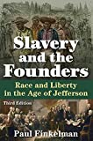 Slavery and the Founders: Race and Liberty in the Age of Jefferson by Paul Finkelman (2014-04-11)