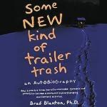 Some NEW Kind of Trailer Trash | Dr. Brad Blanton