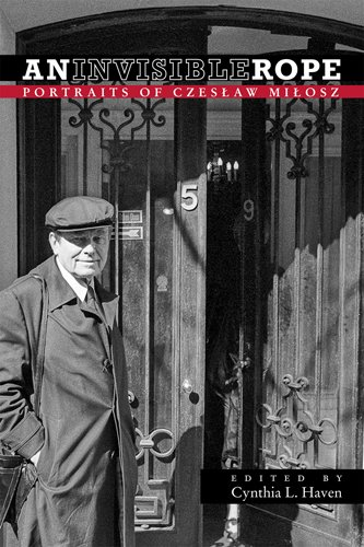 Image of An Invisible Rope: Portraits of Czeslaw Milosz