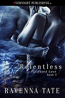 Relentless (Tortured Love Book 3) by [Tate, Ravenna ]