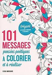 101 messages Pensées poétiques à colorier et à réaliser