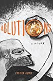 Image of Ablutions: Notes for a Novel