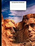 Composition Notebook: Mount Rushmore Composition Book, Writing Notebook Gift For Men Women Teens 120 College Ruled Pages