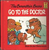 The Berenstain Bears Go to the Doctor, Stan Berenstain, Jan Berenstain, 0394948351