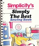 Simplicity's Simply the Best Sewing Book, Simplicity Pattern Co. Staff, 0060961252