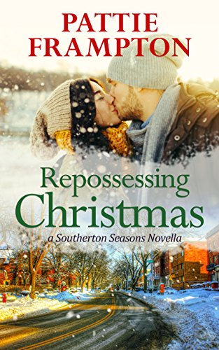 Repossessing Christmas: a Southerton Seasons Novella by [Frampton, Pattie]