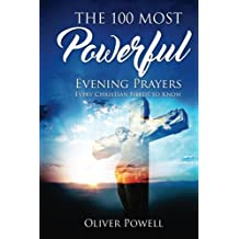 Prayer: The 100 Most Powerful Evening Prayer Every Christian Needs To Know