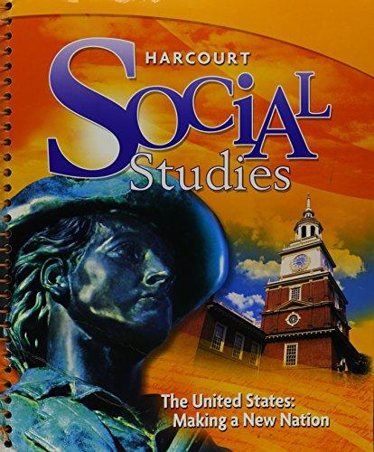 Harcourt Social Studies: Teacher Edition Grade 5 US: Making a New Nation 2010