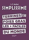 Simplissime TERRINES ET FOIES GRAS Les + Faciles du monde (French Edition)