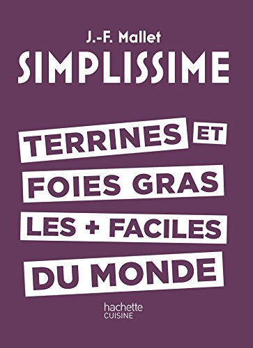 Simplissime TERRINES ET FOIES GRAS Les + Faciles du monde (French Edition) by Jean-François Mallet