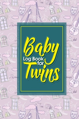 Download Baby Log Book for Twins: Baby Daily Log Sheet, Baby Log Book, Baby Tracker Daily, Newborn Baby Log Book, Cute Paris & Music Cover, 6 x 9 (Volume 49) PDF