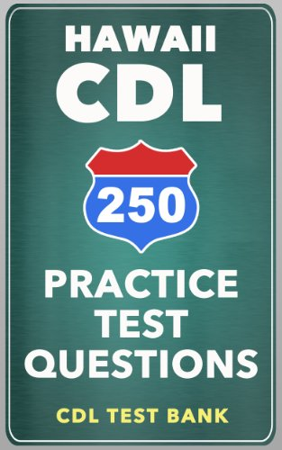 250 Hawaii CDL Practice Test Questions