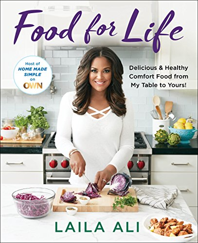 Food for Life: Delicious & Healthy Comfort Food from My Table to Yours! by [Ali, Laila]