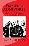Damned Agnivores: Fear, Fraud and Foreigners (The Neo-Gers Saga Book 4)