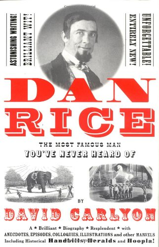 Download Dan Rice: The Most Famous Man You've Never Heard of pdf epub