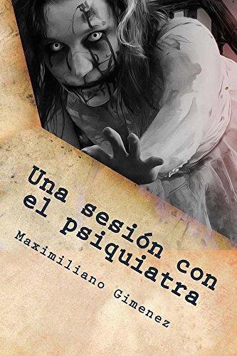 Una sesión con el psiquiatra (Versión reducida: extracto de 6 cuentos de terror): Historias eternas (Una sesión con el psquiatra (VR) nº 1) (Spanish Edition)]()