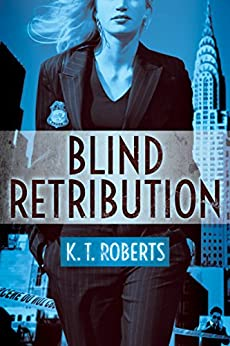 Blind Retribution by [Roberts, K. T.]