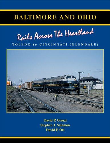 Baltimore & Ohio: Rails Across the Heartland Toledo-Cincinnati (Glendale)