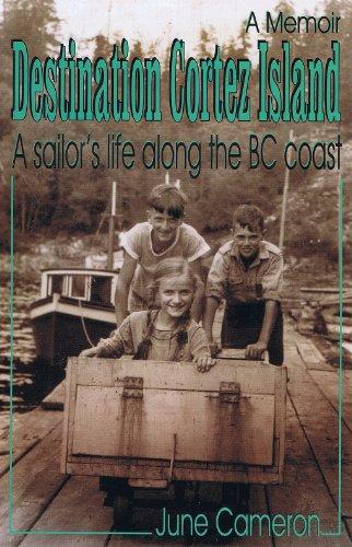 (Destination Cortez Island : A Sailor's Life Along the Bc Coast)