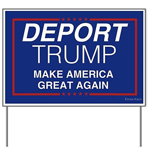 Deport Trump Make America Great Again 18x24' Yard Sign by Debbie's Designs