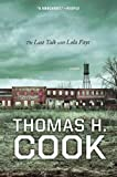 The Last Talk with Lola Faye, Thomas H. Cook, 0547520298