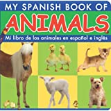 Mi Libro De Los Animales En Espanol E Ingles/ My Spanish Book of Animals (