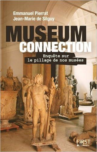 Télécharger en ligne Museum Connection : Enquête sur le pillage de nos musées pdf