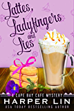 Lattes, Ladyfingers, and Lies (A Cape Bay Cafe Mystery Book 4)