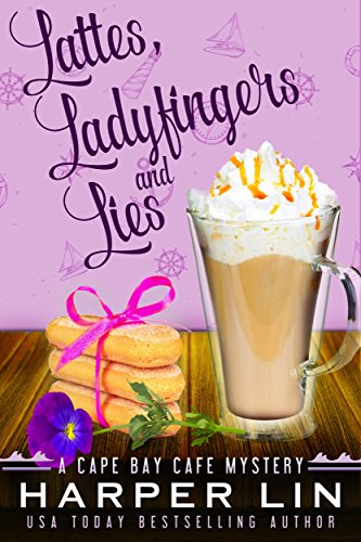 cb058ed13bf9e Lattes, Ladyfingers, and Lies (A Cape Bay Cafe Mystery Book 4)
