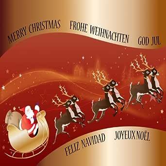 Merry Christmas Frohe Weihnachten God Jul (Feliz Navidad Joyeux Noel, Best of) by Various ...