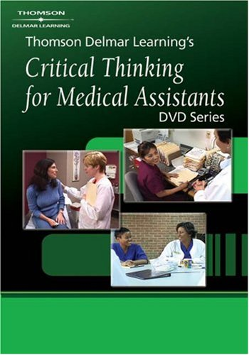 Thomson Delmar Learning's Critical Thinking for Medical Assistants DVD Series