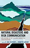 Natural Disasters and Risk Communication: Implications of the Cascadia Subduction Zone Megaquake (Environmental Communication and Nature: Conflict and Ecoculture in the Anthropocene)