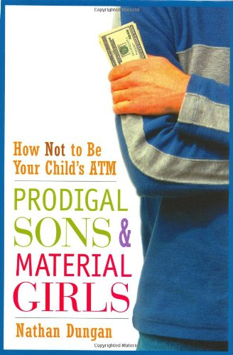 Cover of Prodigal Sons and Material Girls: How Not to Be Your Child's ATM