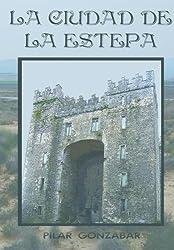 La ciudad de la Estepa (La espada del Lobo nº 3) (Spanish Edition