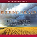 Bucking the Sun Audiobook by Ivan Doig Narrated by Tom Stechschulte